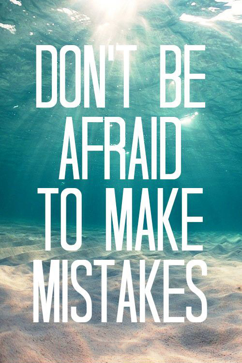 dont-be-afraid-make-mistakes-quotes-sayings-pictures